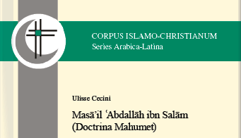 Thumbnail for the post titled: New publication! «Masā'il ʿAbdallāh ibn Salām (Doctrina Mahumet)» By Dr Ulisse Cecini